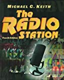 The Radio Station, 4th Edition by Michael C Keith