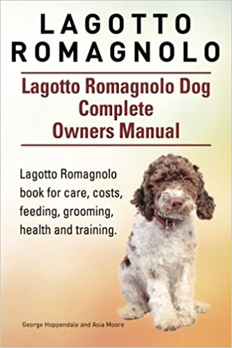 Lagotto Romagnolo Lagotto Romagnolo Dog Complete Owners Manual