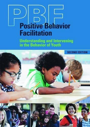 Positive Behavior Facilitation (PBF): Understanding and Intervening in the Behavior of Youth, Second Edition by Edna Olive (2015-03-23)
