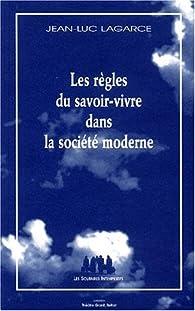 Les règles du savoir-vivre dans la société moderne par Jean-Luc Lagarce