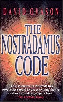 The Nostradamus Code: For the First Time the Secrets of Nostradamus Revealed in the Age of Computer Science 0099684519 Book Cover