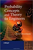Probability Concepts and Theory for Engineers, Harry Schwarzlander, 0470748559