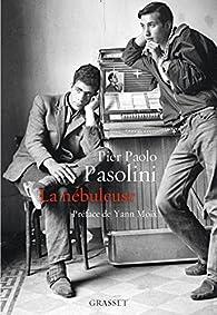 La nébuleuse  par Pier Paolo Pasolini