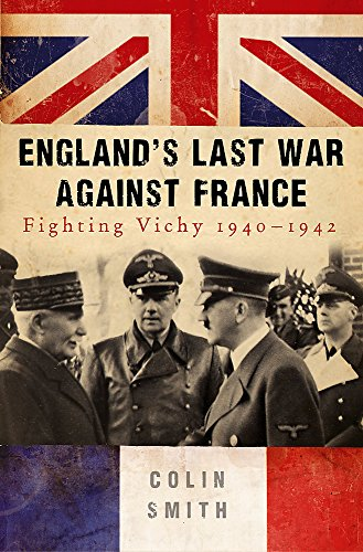 England's Last War Against France: Fighting Vichy 1940-1942 (Best Ground Attack Aircraft Of Ww2)