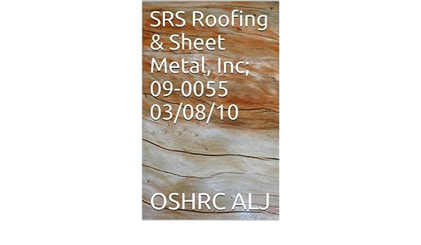 SRS Roofing & Sheet Metal, Inc; 09-0055  03/08/10