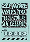 20 More Ways to Tell If You Are Successful, Benson, Edmund F. and Benson, Susan, 1586140892