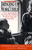 Bringing up a Moral Child, Michael Schulman and Eva Mekler, 0385469896