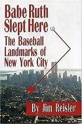 Babe Ruth Slept Here: The Baseball Landmarks of New York City