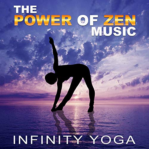 The Power of Zen Music: Infinity Yoga - Best Collection of Relaxing Music, Soft Piano Jazz, New Age and Sound of Nature for Yoga Lessons