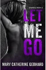 Let Me Go (Owned) (Volume 2) Paperback
