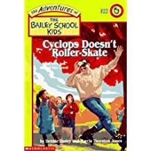 Cyclops Doesn't Roller-Skate (Adventures of the Bailey School Kids)
