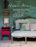 Annie Sloan's Room Recipes for Style and Colour: Find the Right Interiors Recipe for Your Ideal Home with Annie Sloan by Sloan, Annie (2014) Hardcover