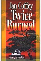 Twice Burned (Mira Romantic Suspense) Mass Market Paperback