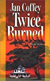 Twice Burned (Mira Romantic Suspense) by  Jan Coffey in stock, buy online here