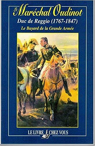Téléchargements de livres audio Ipod Le Maréchal Oudinot Duc de Reggio : D'après les souvenirs inédits de la Maréchale by Gaston Stiegler PDF