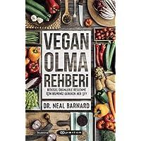 Vegan Olma Rehberi: Bitkisel Ürünlerle Beslenme İçin Bilmeniz Gereken Her Şey