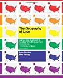 The Geography of Love: Same-Sex Marriage and Relationship Recognition in America (the Story in Maps), Peter Nicolas and Mike Strong, 1466394846