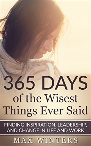 365 Days of the Wisest Things Ever Said: Finding Inspiration