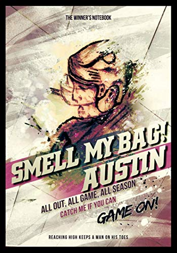 - Smell My Bag!  Austin - All Out, All Game, All Season: The Winner's Notebook (Inspirational Hockey)