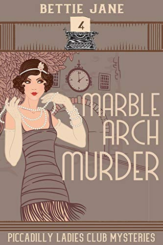 Marble Arch Murder (Piccadilly Ladies Club Mysteries Book 4) by [Jane, Bettie ]