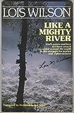 Like a Mighty River, Lois Wilson, 091959901X