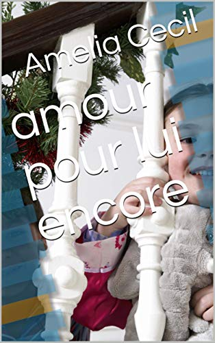 Amazoncom Amour Pour Lui Encore French Edition Ebook