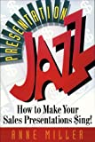 Presentation Jazz: How to Make Your Sales Presentations $ing