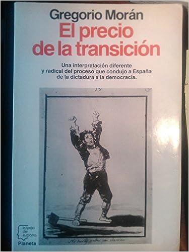 Precio de la transicion, el (Espejo de España): Amazon.es: Morán, Gregorio: Libros