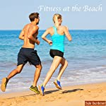 Fitness at the Beach | Dale Gardener