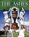 The Ashes: A Guide to Cricket's Most Enduring Rivalry