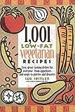 1001 Low-Fat Vegetarian Recipes, Sue Spitler, 1572840110