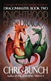 Knighthood of the Dragon (Dragonmaster Trilogy, Book 2)