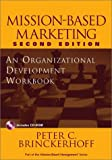 Mission-Based Marketing: An Organizational Development Workbook w CD/ROM
