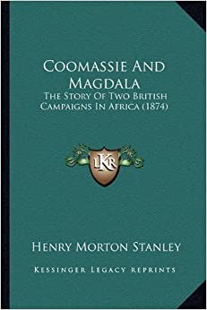 Book Coomassie And Magdala: The Story Of Two British Campaigns In Africa (1874)