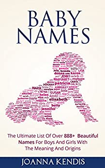 Baby Names:The Ultimate List Of Over 888+ Beautiful Names