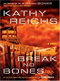 Break No Bones, Kathy Reichs, 0786288205