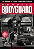 The Modern Bodyguard: The Manual of Close Protection Training