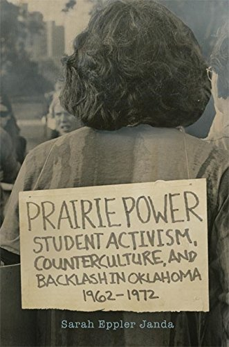 Prairie Power: Student Activism, Counterculture, and Backlash in Oklahoma, 1962–1972 por Sarah Eppler Janda