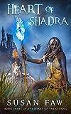Heart of Shadra: (The Heart Of The Citadel Book 3)