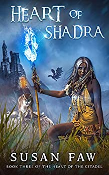 Heart of Shadra: (The Heart Of The Citadel Book 3) by [Faw, Susan]