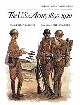 Book The US Army 1890-1920 (Men-at-Arms)