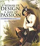 A Woman of Design, a Man of Passion, Belinda Morse, 1857765834