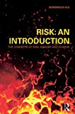 Risk : An Introduction - The Concepts of Risk, Danger and Chance, Ale, Bernardus, 0415490898