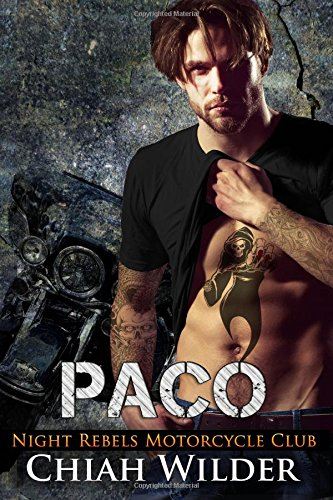 Read Online PACO: Night Rebels Motorcycle Club (Night Rebels MC Romance) (Volume 5) pdf epub