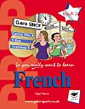 So You Really Want to Learn French Book 2: A Textbook for Key Stage 3 and Common Entrance