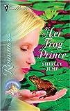 Her Frog Prince, Shirley Jump, 0373197462
