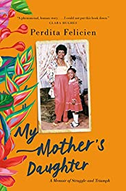 My Mother's Daughter: A Memoir of Struggle and Tri