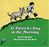 St. Patrick's Day in the Morning, Eve Bunting, 0395290988