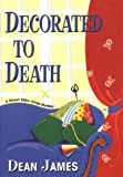 Decorated to Death, Dean James, 075820485X