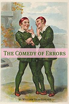 the comedy of errors essay The seriousness of in shakespeare's comedy of errors essay examples 1916 words | 8 pages the scholarly use of the classic comedies came not without controversy.